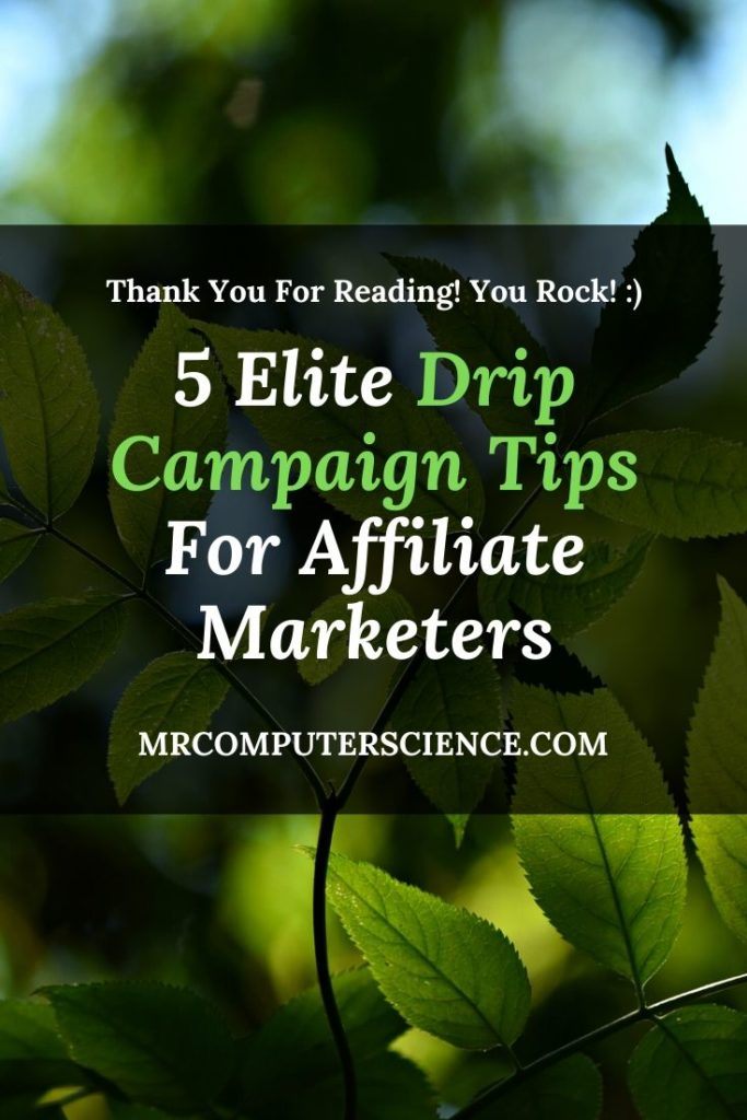 5 Elite Email Drip Campaign Tips For Affiliate Marketers