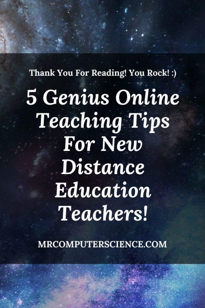 5 Genius Online Teaching Tips For New Distance Education Teachers!