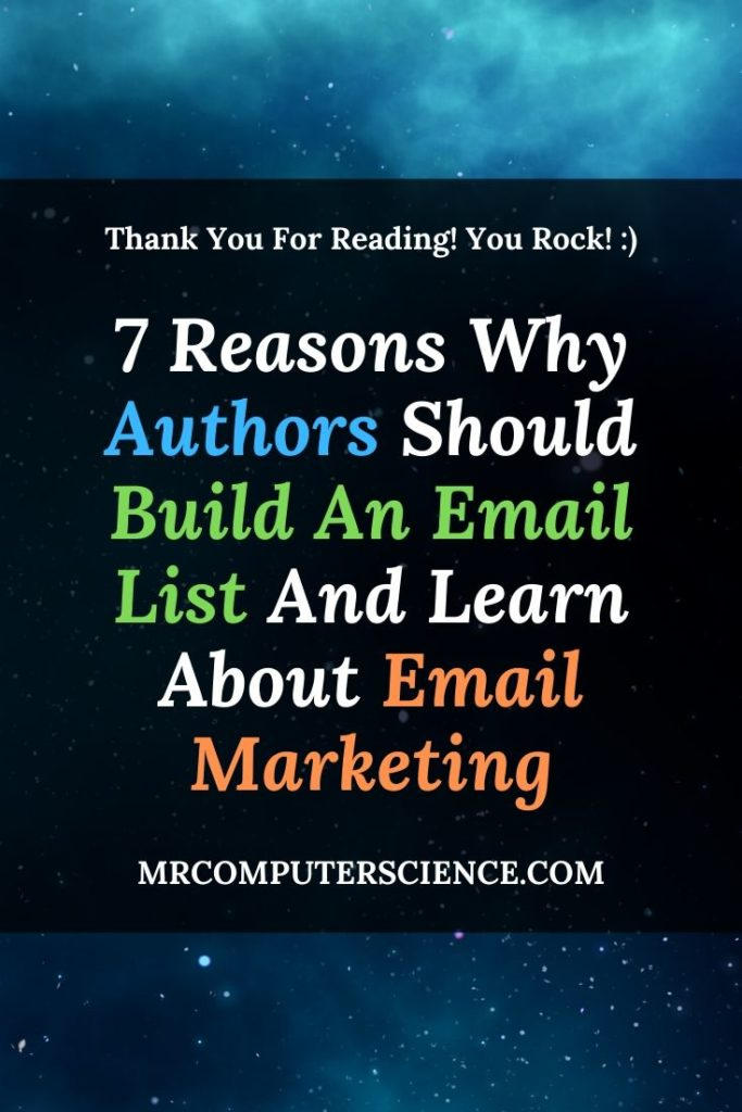 7 Reasons Why Authors Should Build An Email List And Learn Email Marketing!