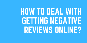 How To Deal With Getting Negative Reviews Online
