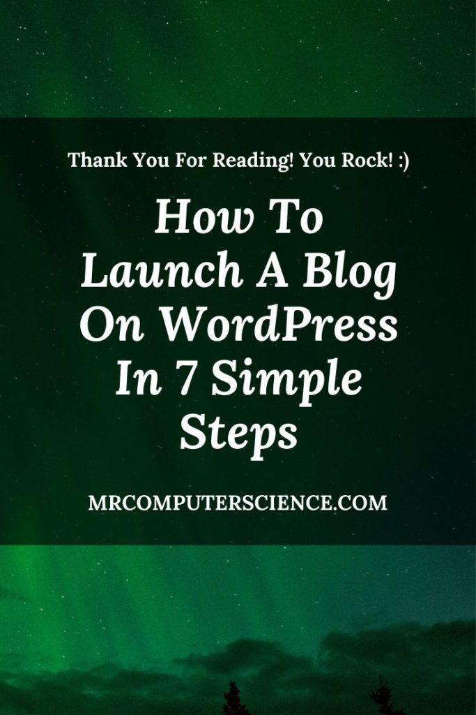 How To Launch A Blog On WordPress Successfully Without Stress In 7 Simple Steps