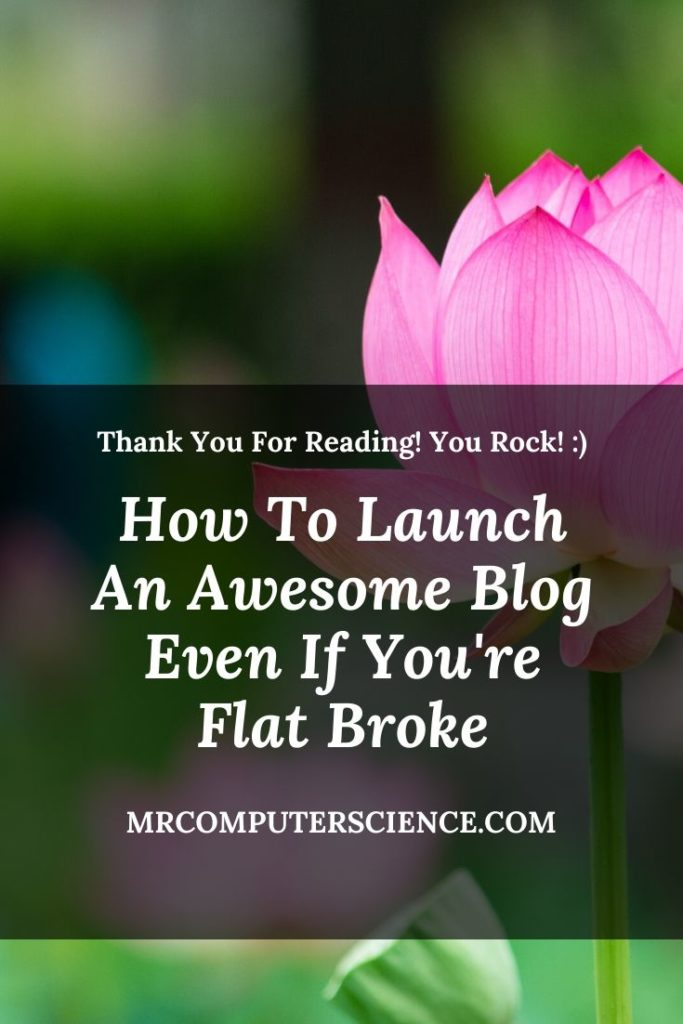 How To Launch An Awesome Blog Even If You Are Flat Broke