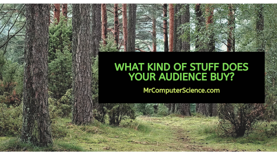 What Type Of Stuff Does Your Audience Buy